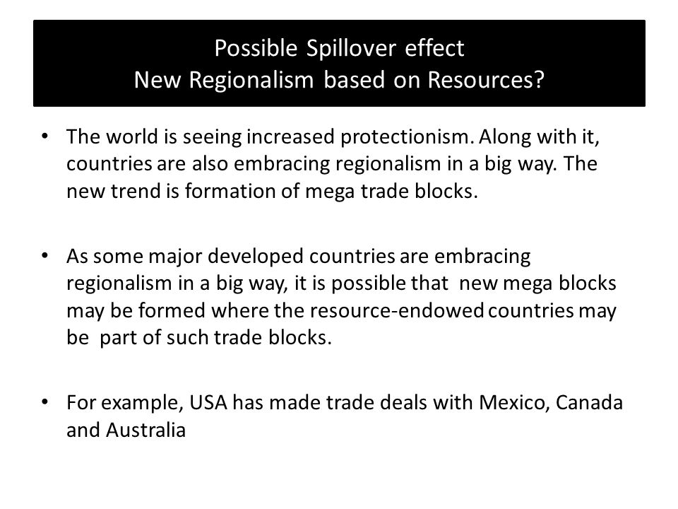 Possible Spillover effect New Regionalism based on Resources.