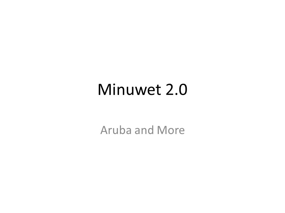 Minuwet 2.0 Aruba and More