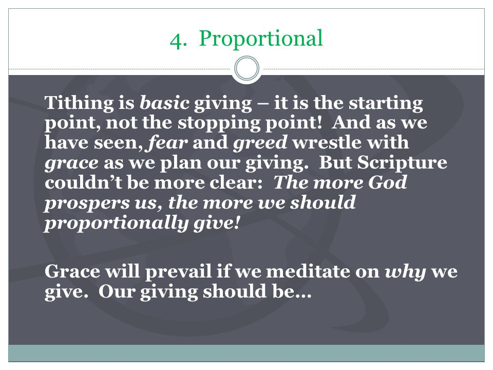 4. Proportional Tithing is basic giving – it is the starting point, not the stopping point.