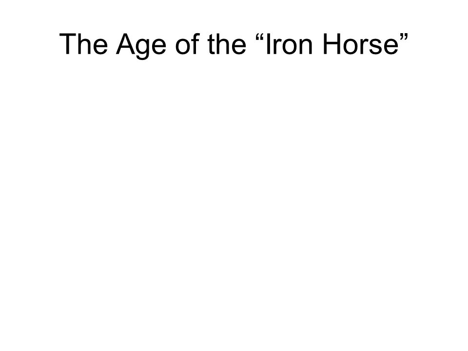 "The Age of the ""Iron Horse"""