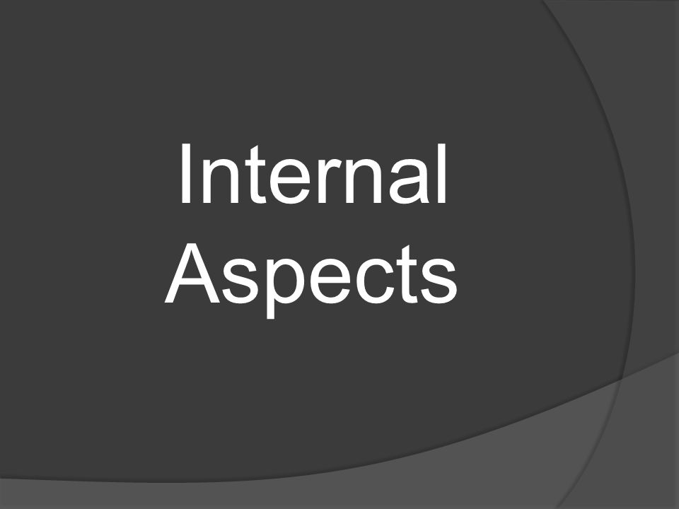 Internal Aspects