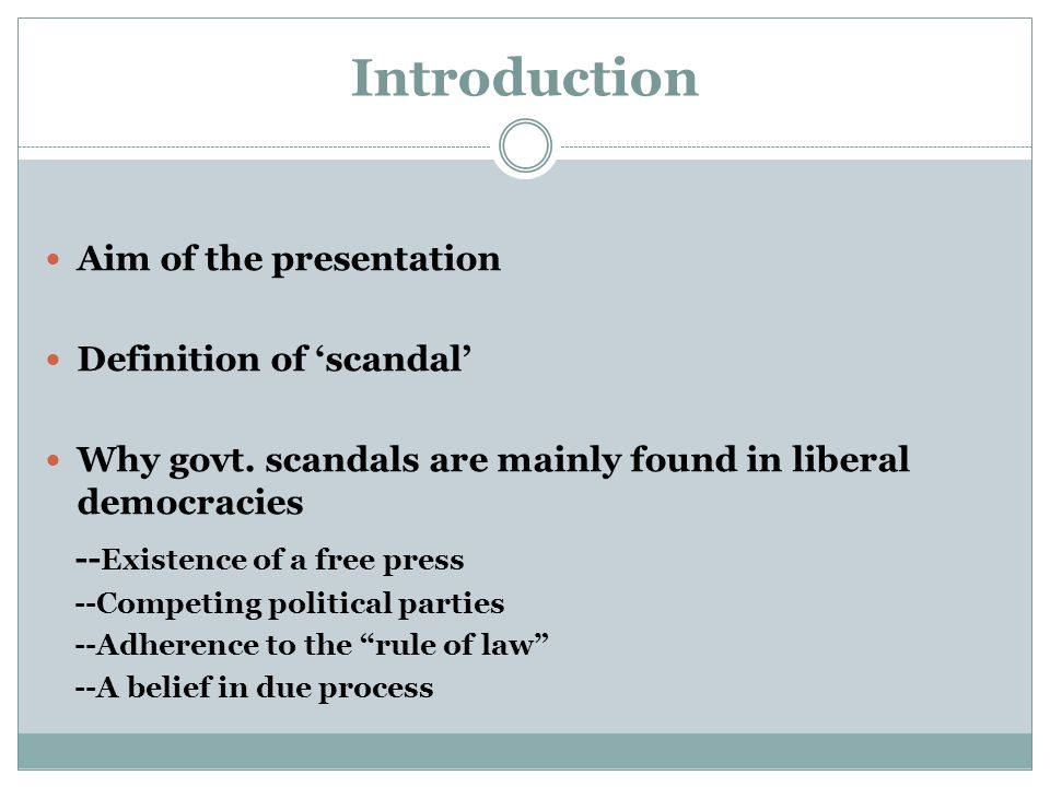 Introduction Aim of the presentation Definition of 'scandal' Why govt.