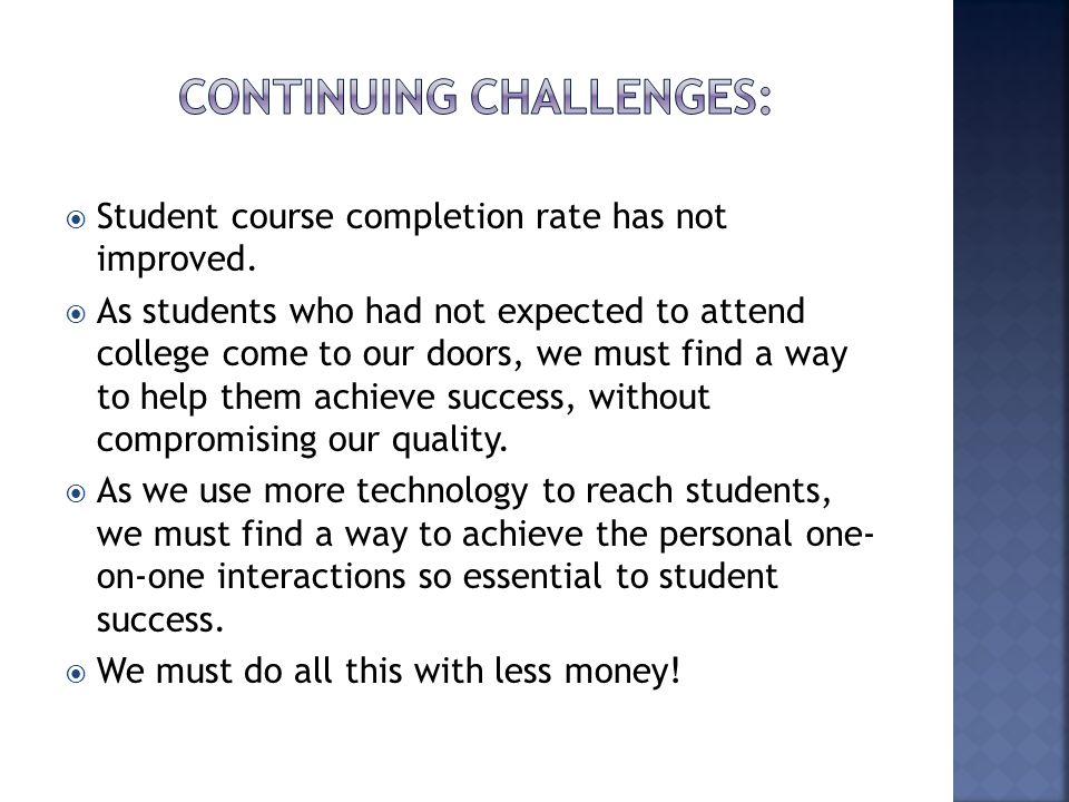  Student course completion rate has not improved.