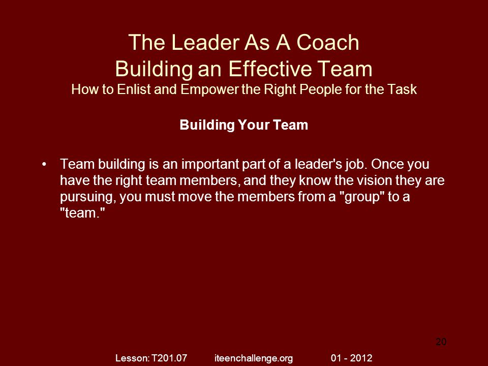 The Leader As A Coach Building an Effective Team How to Enlist and Empower the Right People for the Task Building Your Team Team building is an import