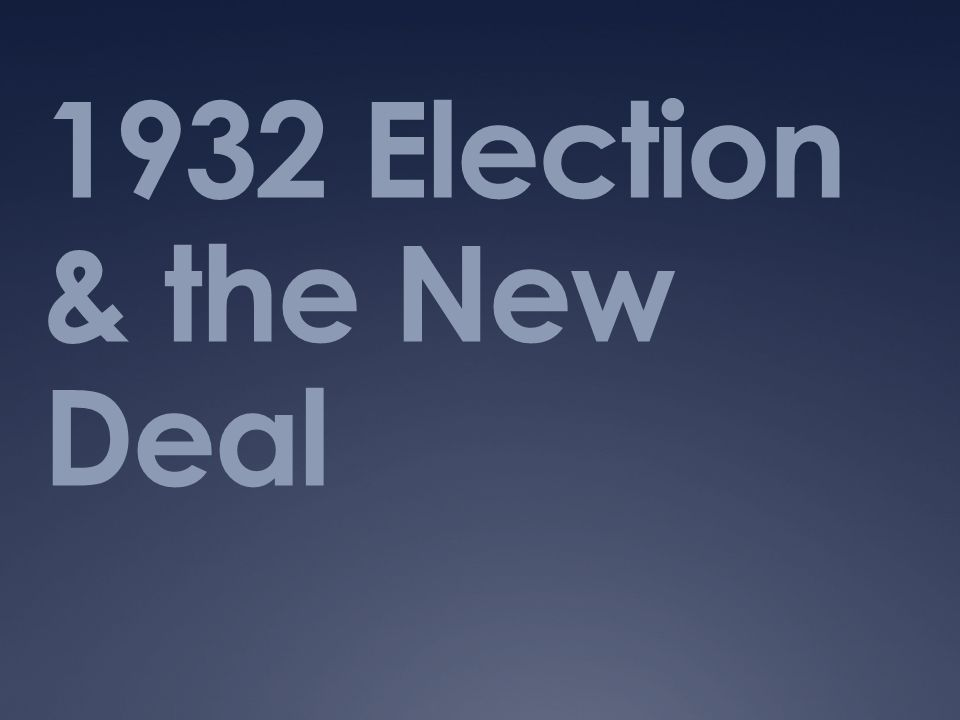 1932 Election & the New Deal
