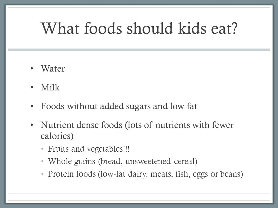 What foods should kids eat.