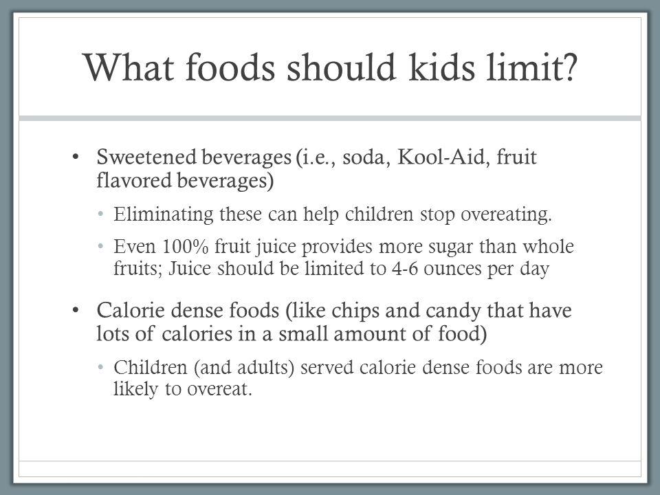 What foods should kids limit.