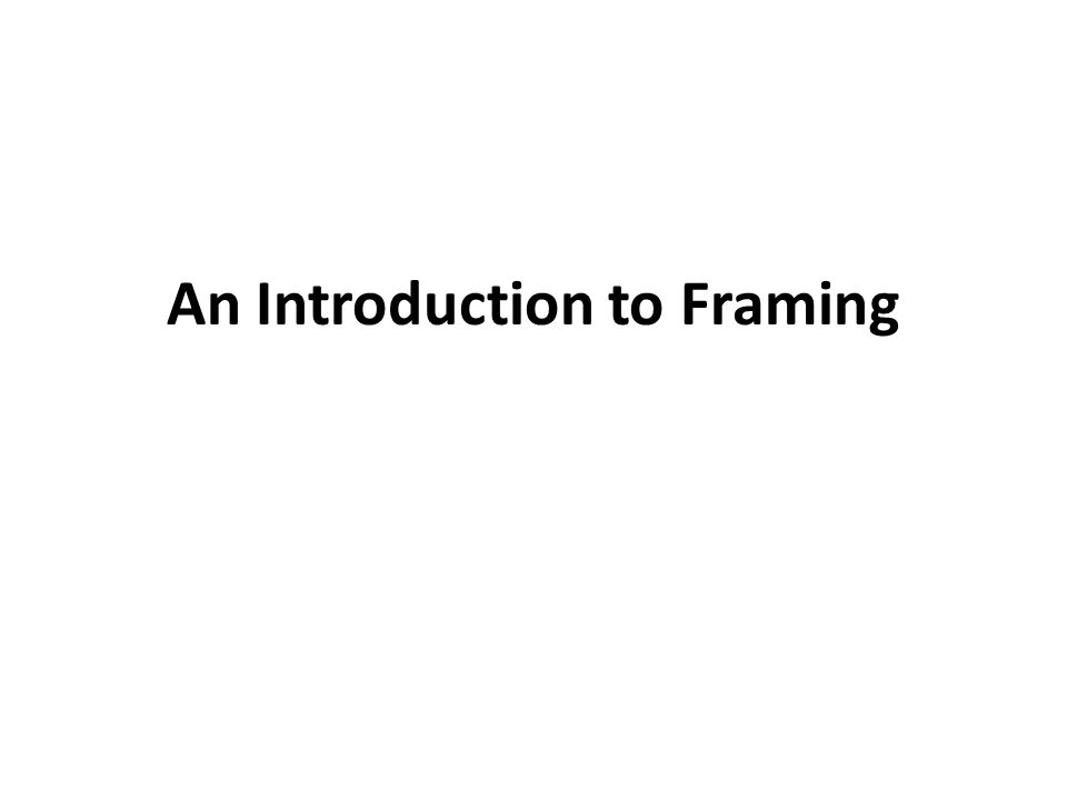 An Introduction to Framing