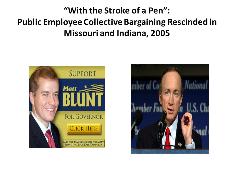 With the Stroke of a Pen : Public Employee Collective Bargaining Rescinded in Missouri and Indiana, 2005
