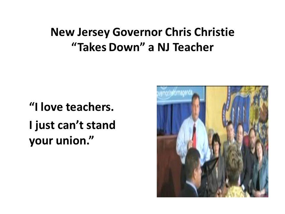 New Jersey Governor Chris Christie Takes Down a NJ Teacher I love teachers.