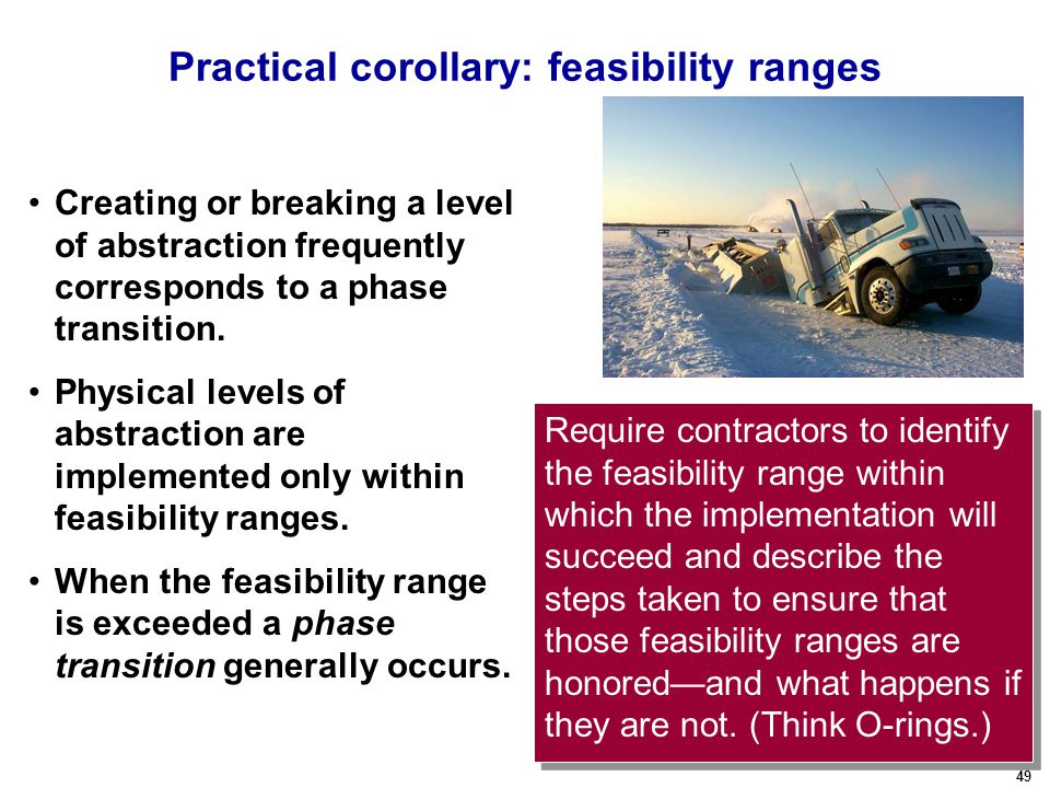 49 Practical corollary: feasibility ranges Creating or breaking a level of abstraction frequently corresponds to a phase transition. Physical levels o