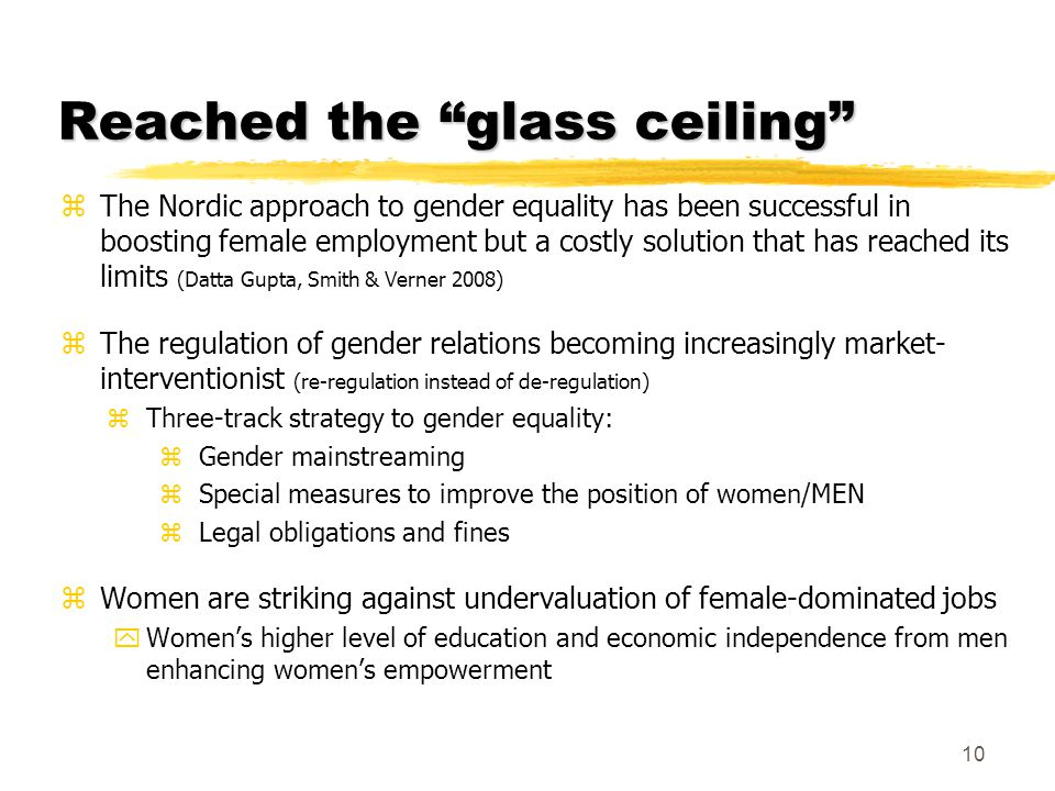 "Reached the ""glass ceiling"" zThe Nordic approach to gender equality has been successful in boosting female employment but a costly solution that has r"
