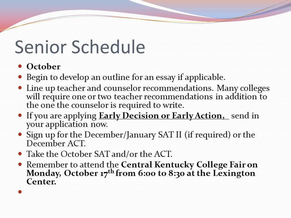 Senior Schedule October Begin to develop an outline for an essay if applicable.