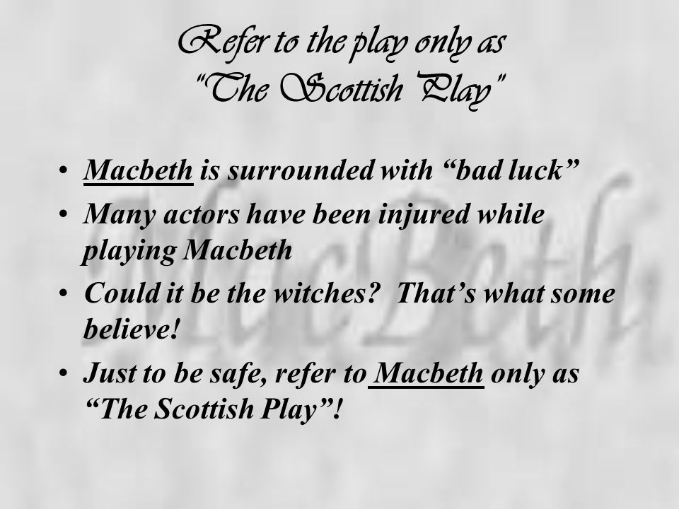 Was there really a Macbeth? Yes! King Duncan and Macbeth interacted with each other in August 1040 Macbeth was a real king of eleventh-century Scotlan