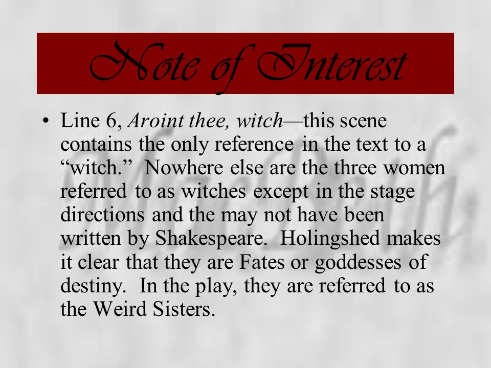 Act One, Scene Three Guiding Questions: What supernatural powers do the Witches seem to have? What evidence is there in Macbeth's speech (lines 139-15
