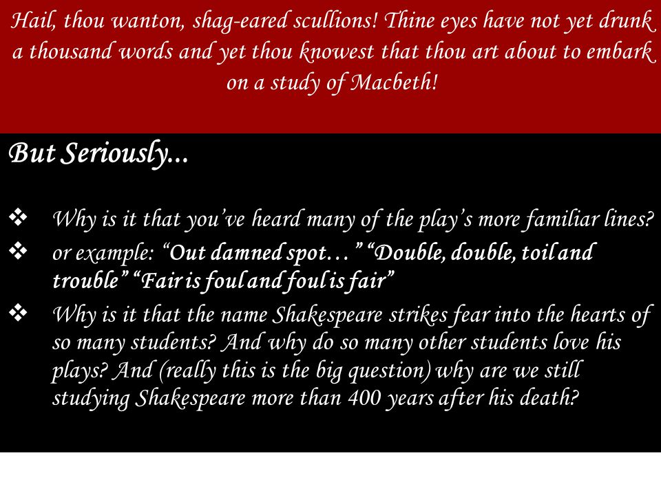 Act One, Scene Seven: Setting the Stage  In Macbeth's first true soliloquy, he talks himself out of killing Duncan.