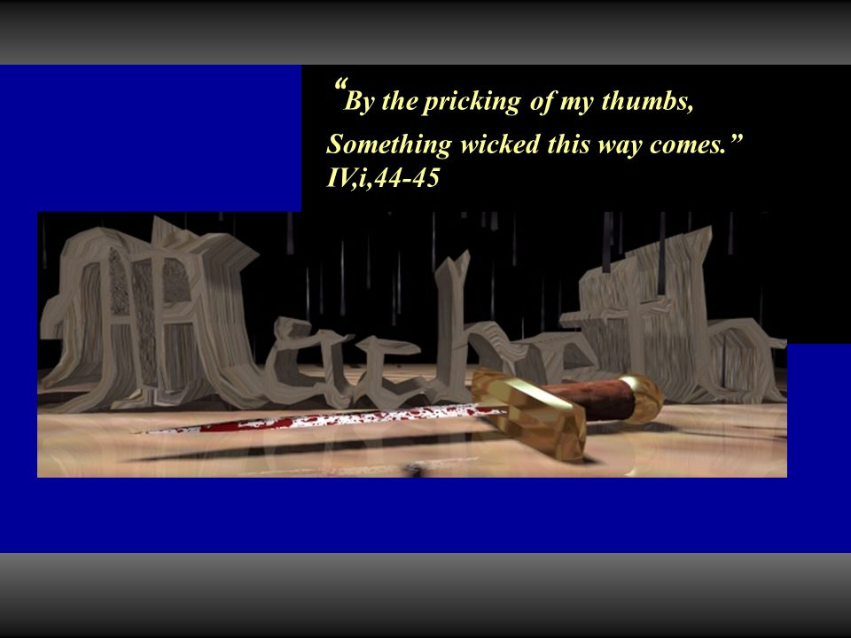Act Four, Scene Three: Memory Challenge 3.Nothing in his life became him Like the leaving it.