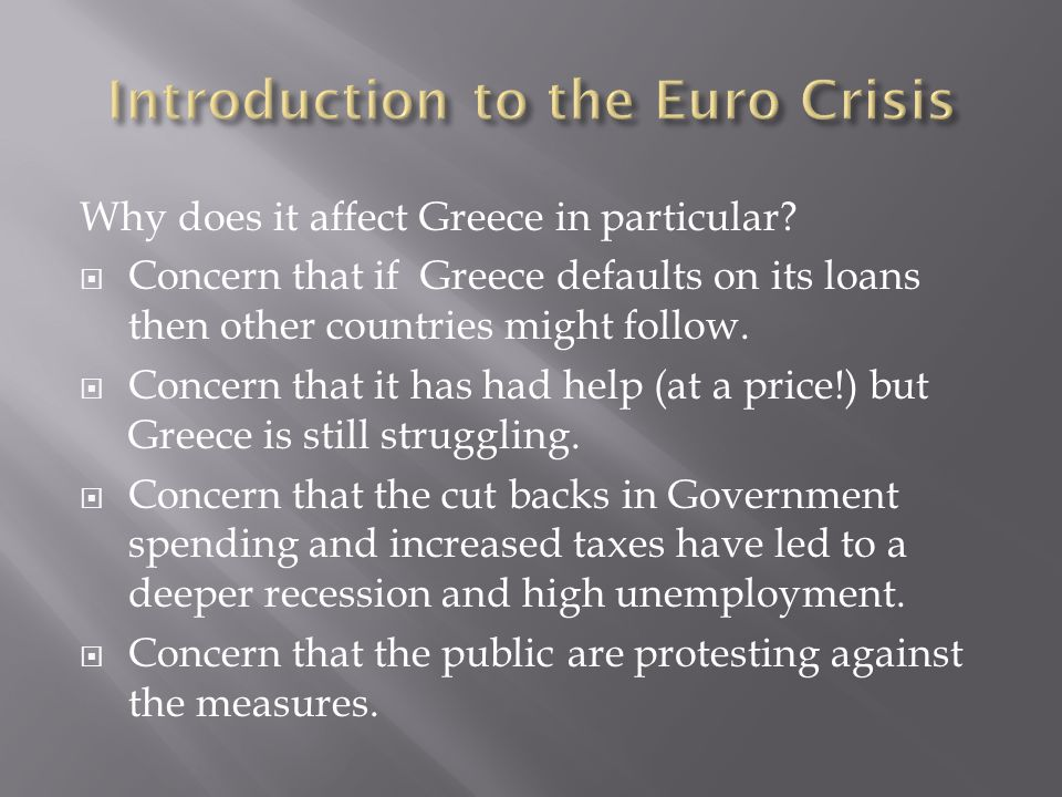 Why does it affect Greece in particular.
