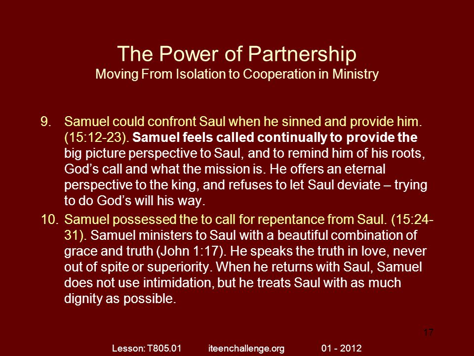 The Power of Partnership Moving From Isolation to Cooperation in Ministry 9.Samuel could confront Saul when he sinned and provide him.