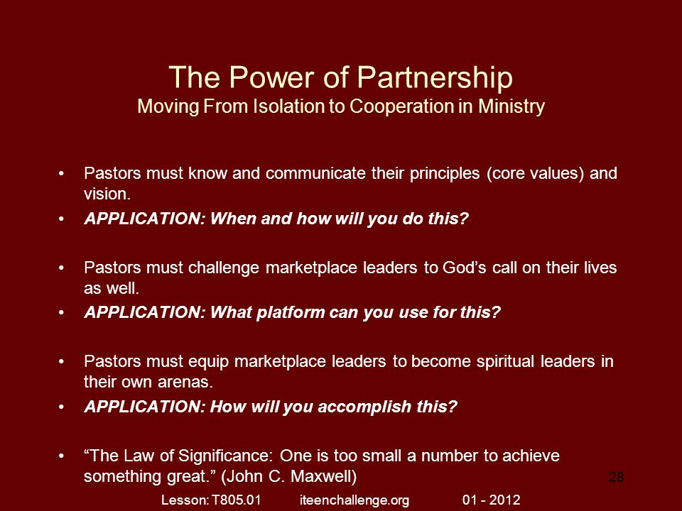 The Power of Partnership Moving From Isolation to Cooperation in Ministry Pastors must know and communicate their principles (core values) and vision.
