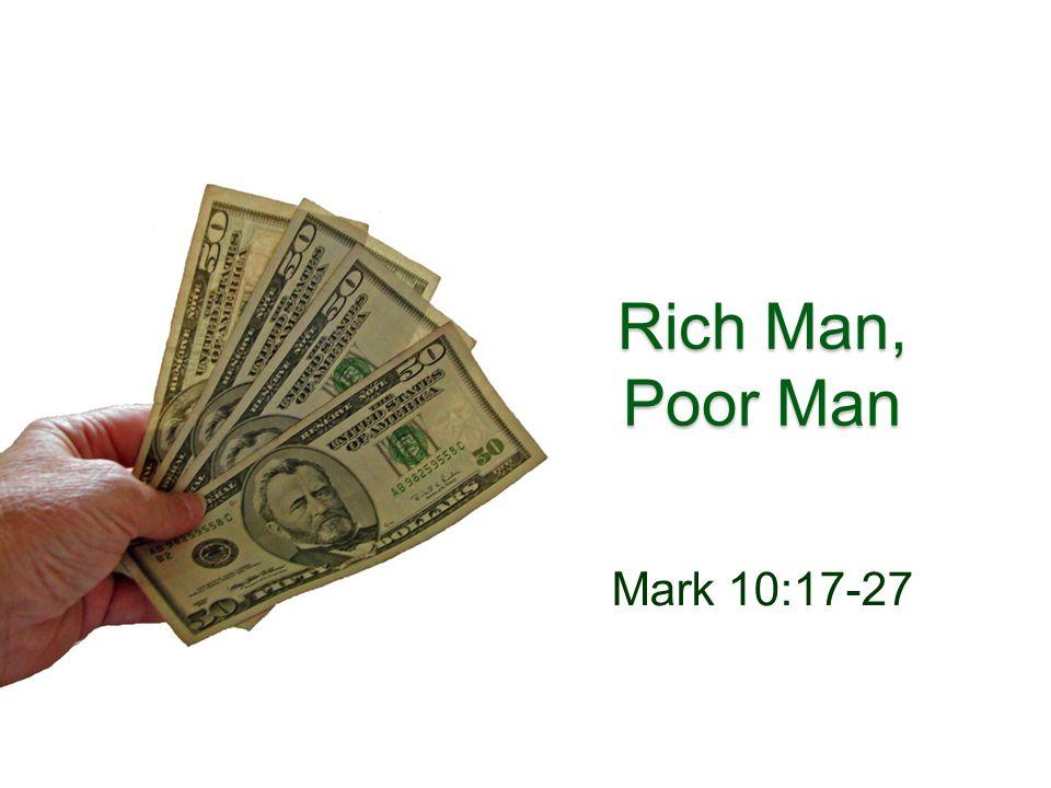 Rich Man, Poor Man Mark 10:17-27
