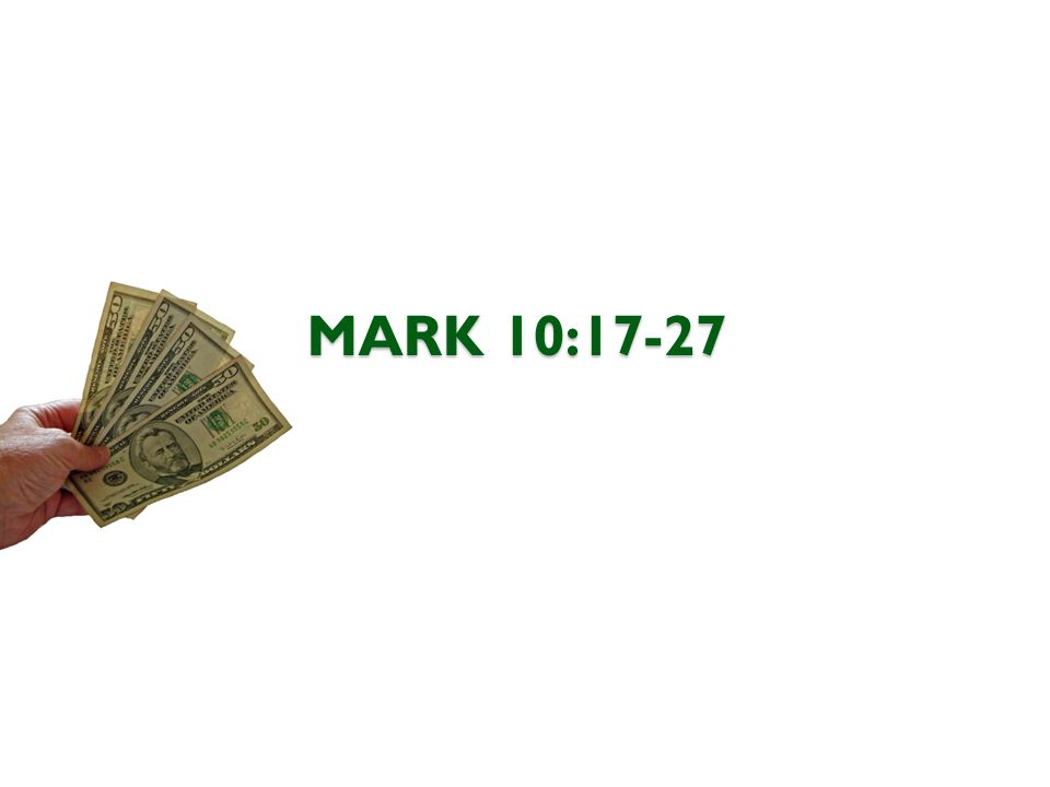 MARK 10:17-27