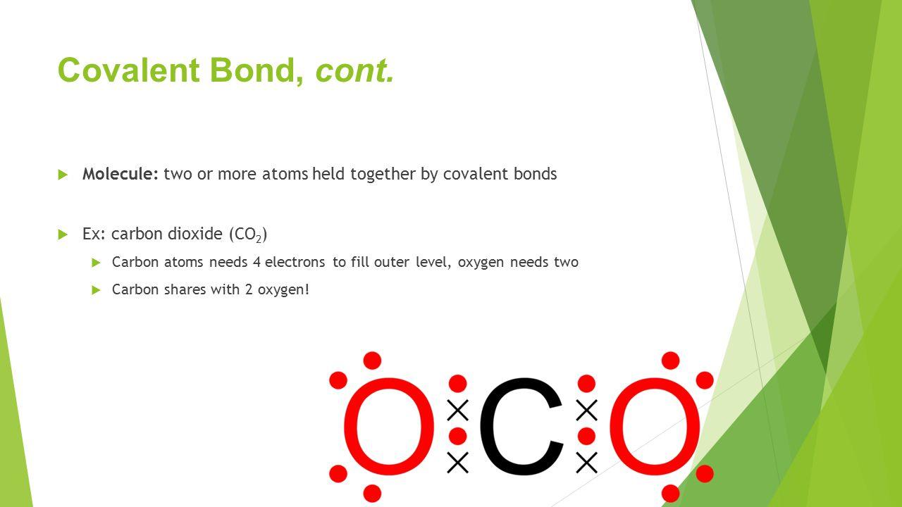 Covalent Bond, cont.