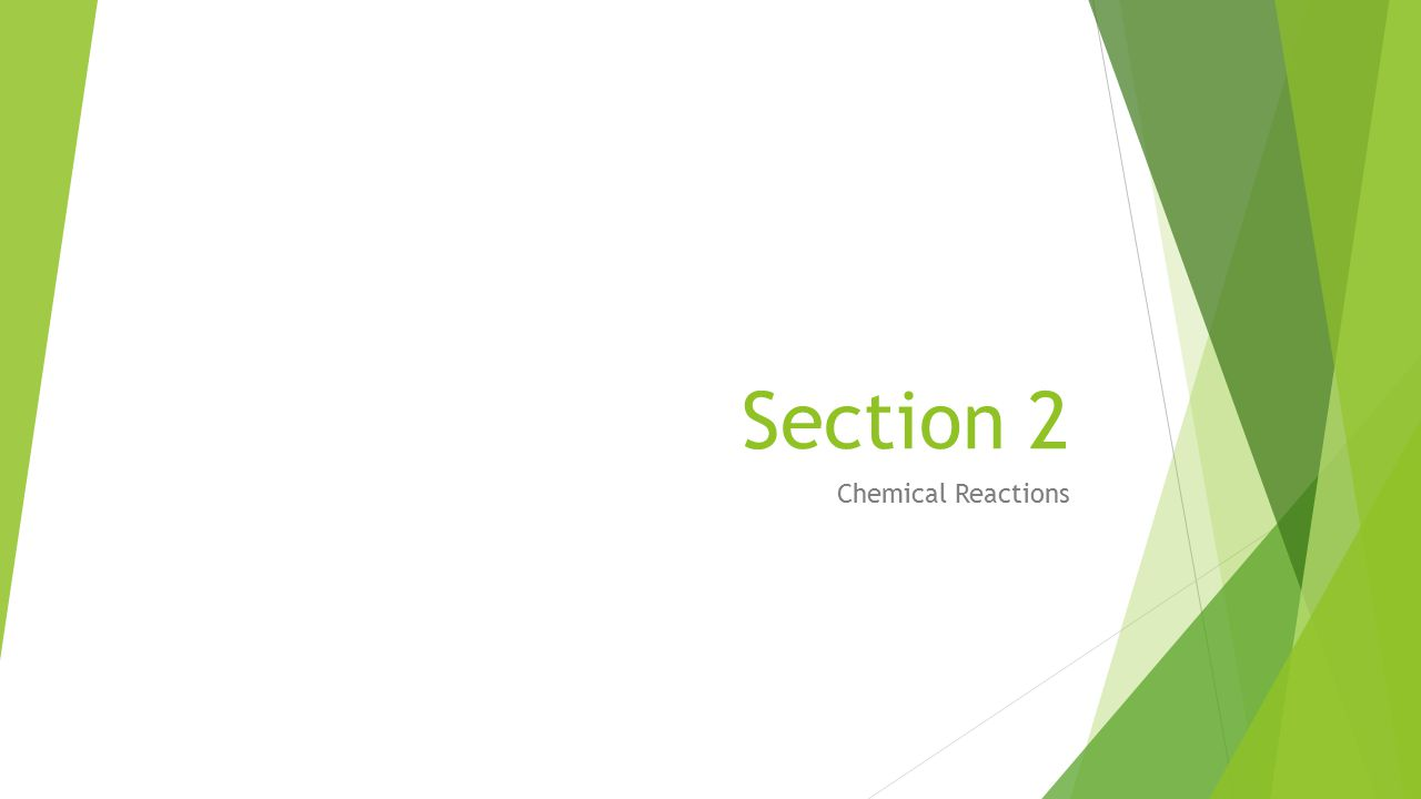 Section 2 Chemical Reactions