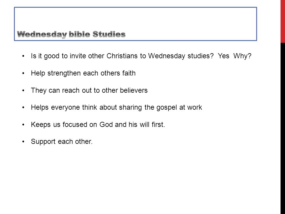 Is it good to invite other Christians to Wednesday studies.