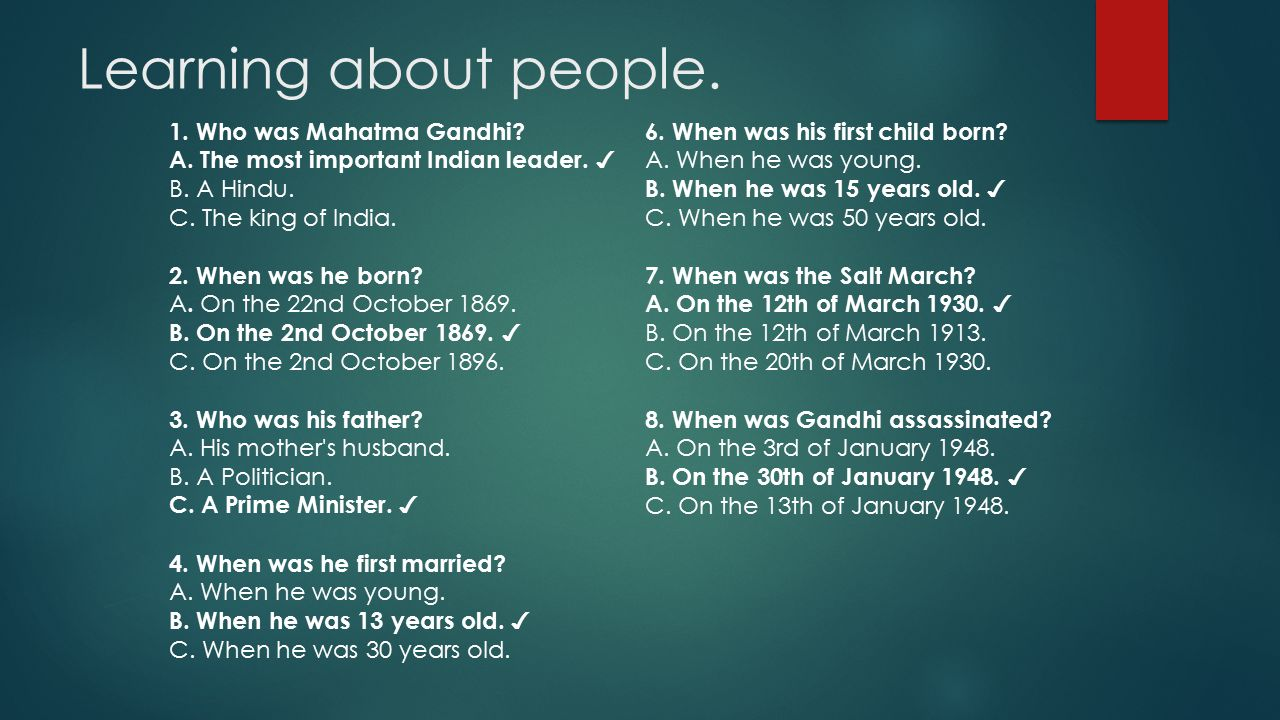 Learning about people. 1. Who was Mahatma Gandhi.