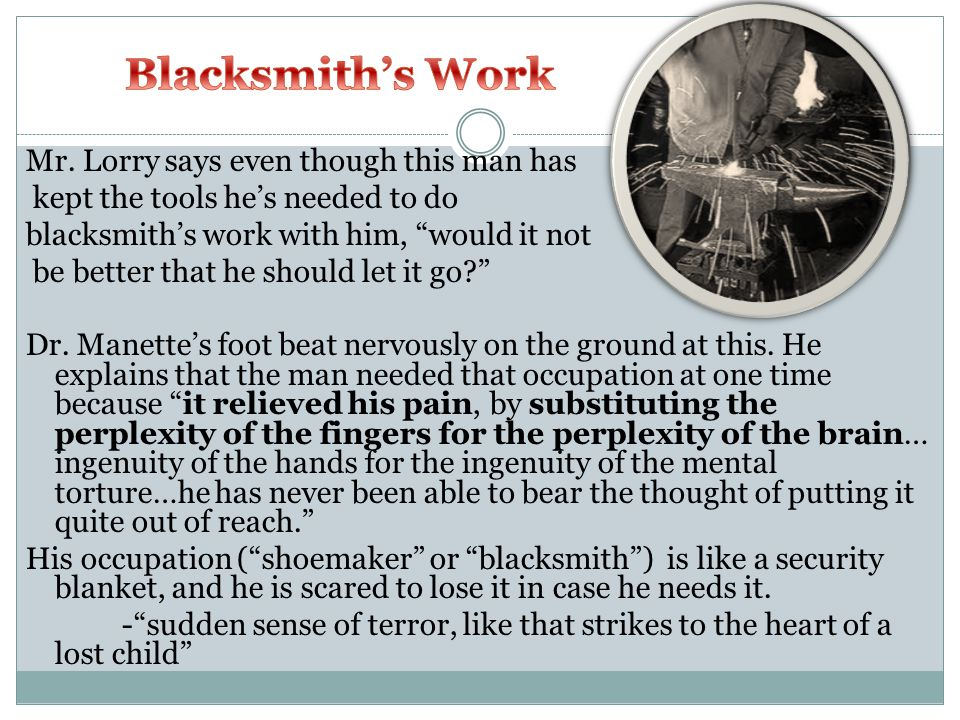 """Mr. Lorry says even though this man has kept the tools he's needed to do blacksmith's work with him, """"would it not be better that he should let it go?"""