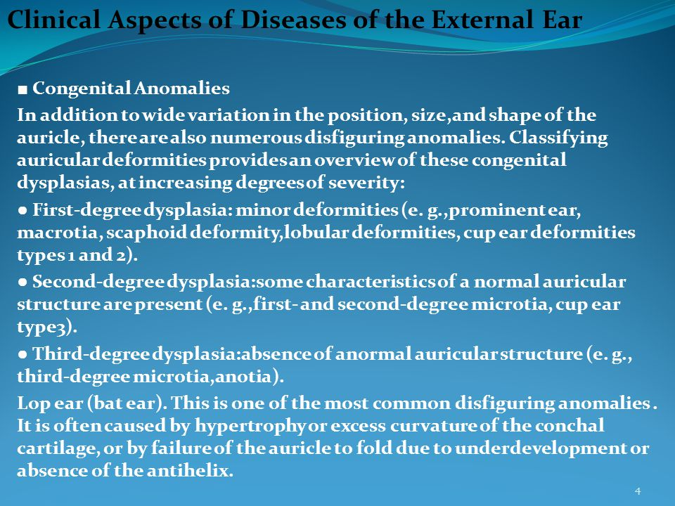 ■ Congenital Anomalies In addition to wide variation in the position, size,and shape of the auricle, there are also numerous disfiguring anomalies. Cl