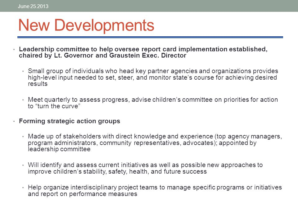 New Developments Leadership committee to help oversee report card implementation established, chaired by Lt.