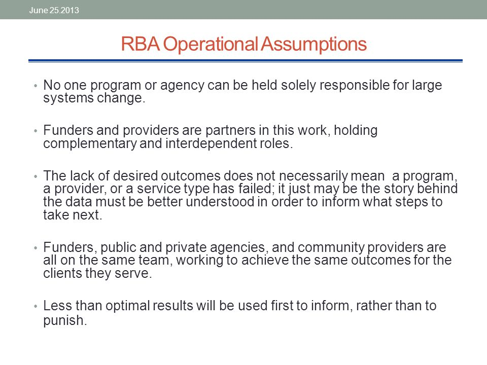 RBA Operational Assumptions No one program or agency can be held solely responsible for large systems change.