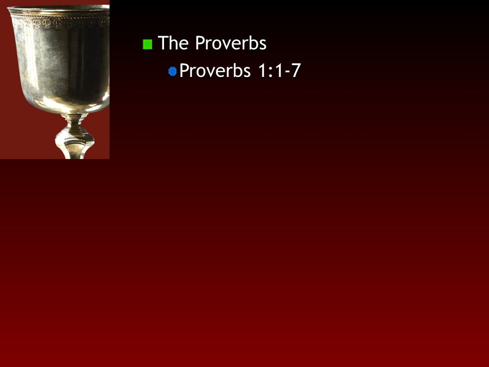 The Proverbs Proverbs 1:1-7