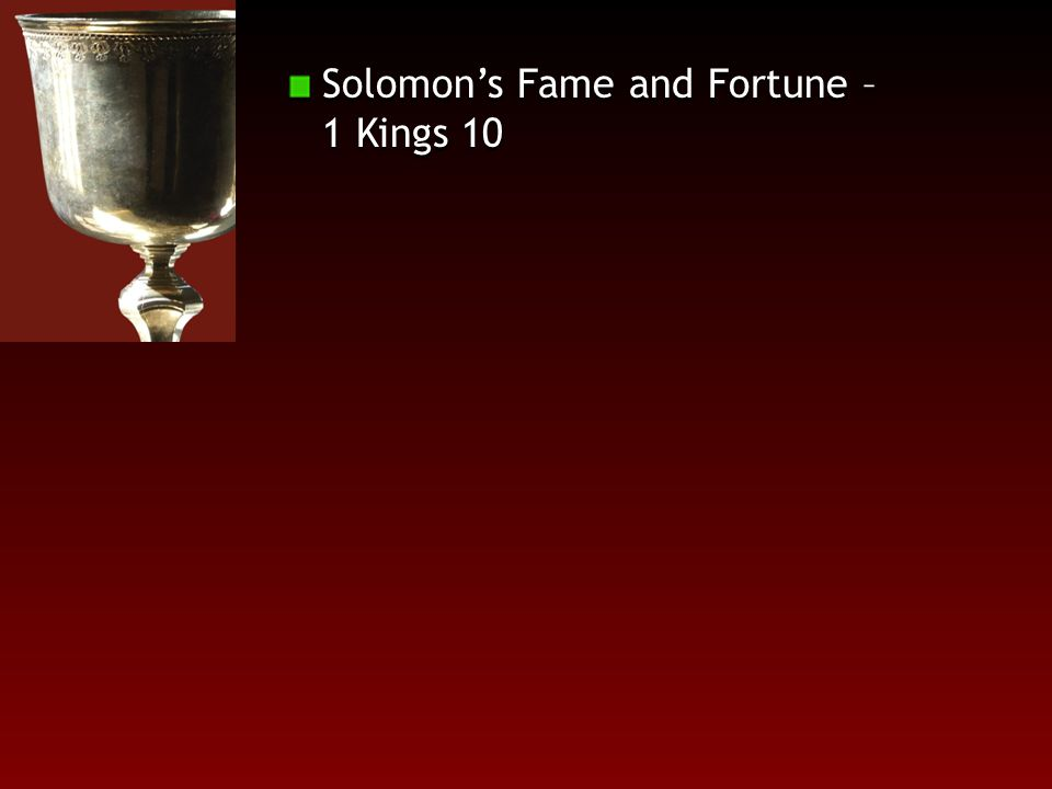 Solomon's Fame and Fortune – 1 Kings 10