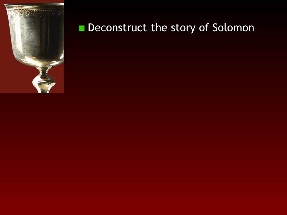 Deconstruct the story of Solomon