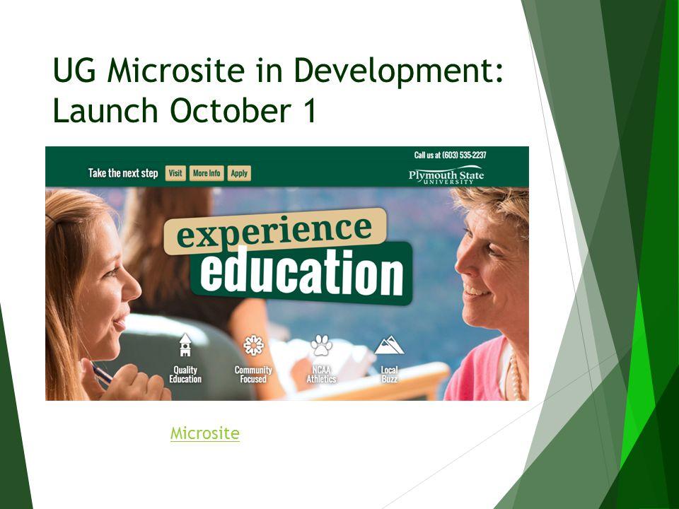 UG Microsite in Development: Launch October 1 Microsite
