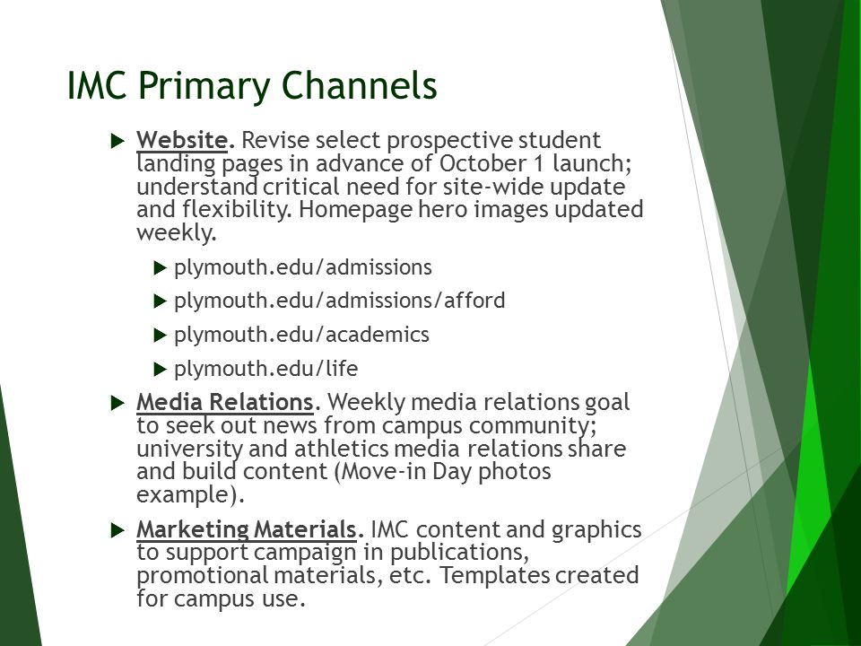 IMC Primary Channels  Website. Revise select prospective student landing pages in advance of October 1 launch; understand critical need for site-wide
