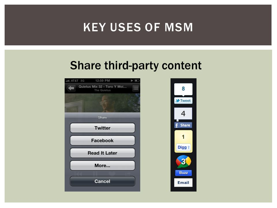 KEY USES OF MSM Share third-party content