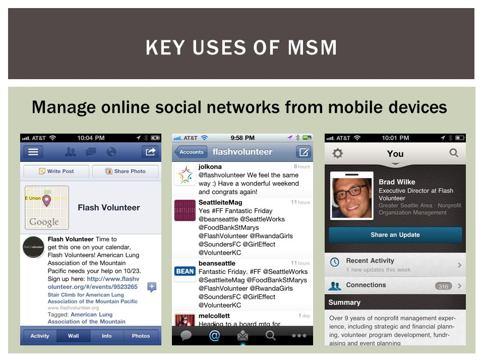 KEY USES OF MSM Manage online social networks from mobile devices