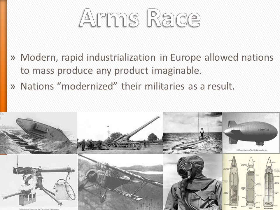 » Modern, rapid industrialization in Europe allowed nations to mass produce any product imaginable.