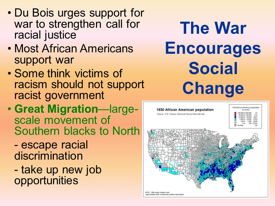 The War Encourages Social Change Du Bois urges support for war to strengthen call for racial justice Most African Americans support war Some think vic
