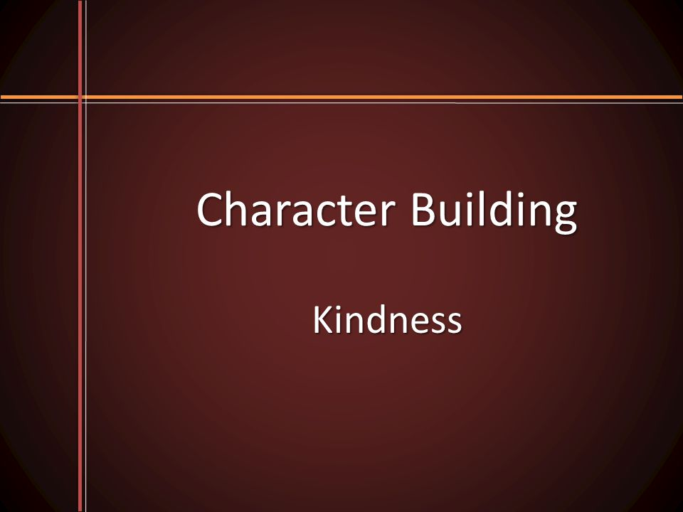 Character Building Kindness