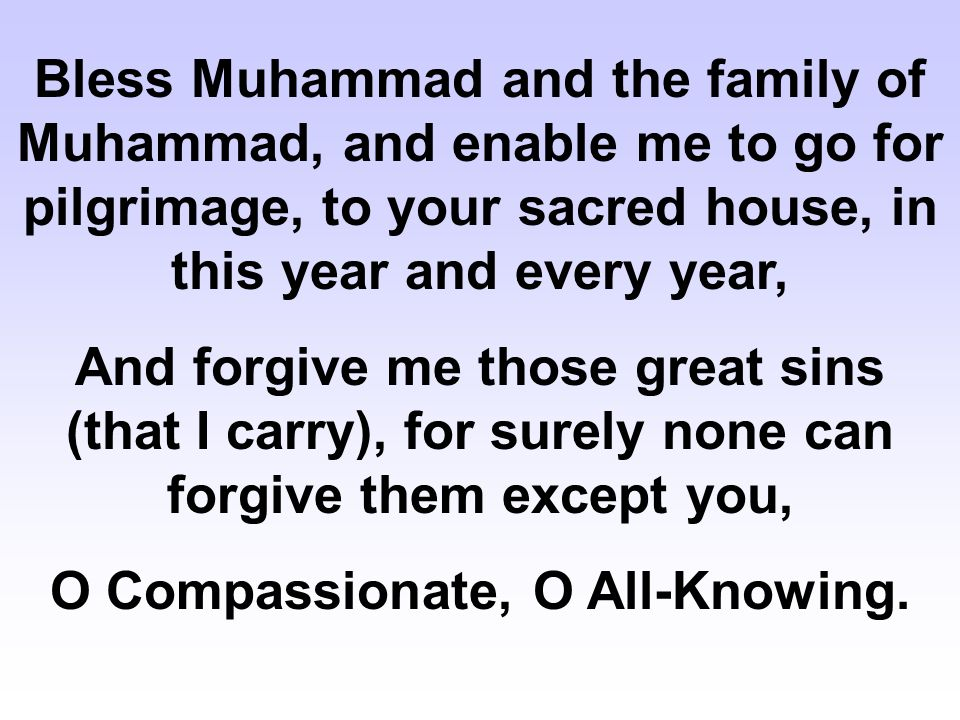 Dua al-Iftetah (page 123) In the Name of Allah, the Compassionate, the Merciful O Allah, bless Muhammad and the family of Muhammad O Allah, I begin glorifying You with Your Praise, and You direct towards what is right through Your Grace.