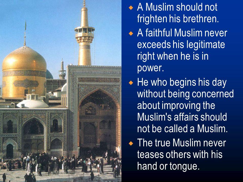  A Muslim should not frighten his brethren.