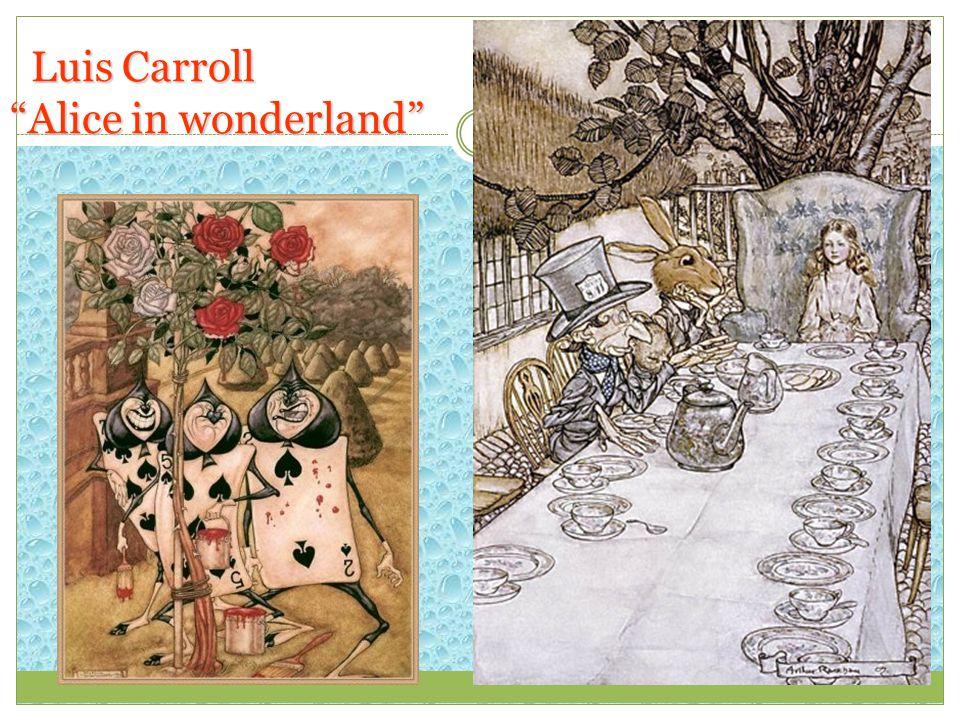 Luis Carroll Alice in wonderland Luis Carroll Alice in wonderland