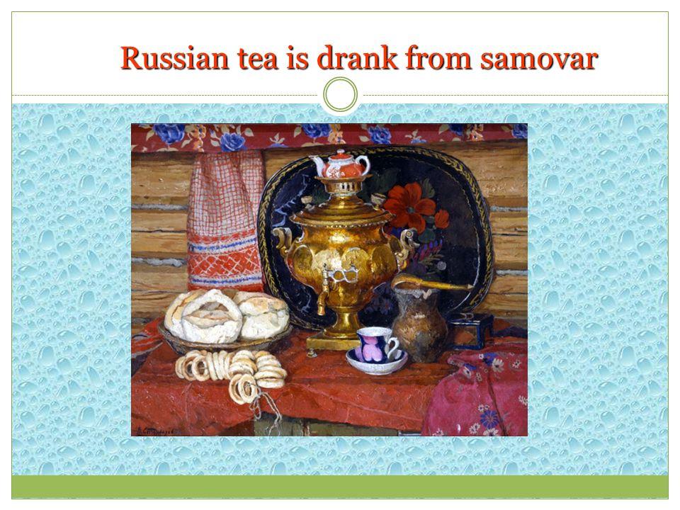 Russian tea is drank from samovar