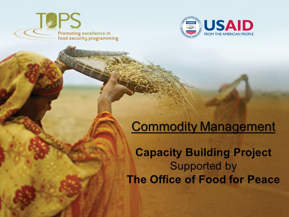 Commodity Management Capacity Building Project Supported by The Office of Food for Peace