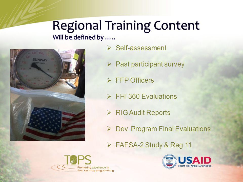  Self-assessment  Past participant survey  FFP Officers  FHI 360 Evaluations  RIG Audit Reports  Dev.